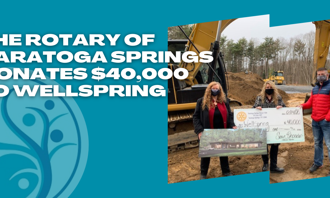 Wellspring Receives $40,000 Donation from The Rotary Club of Saratoga Springs for New Building